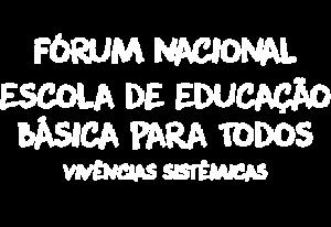 Fórum Nacional - Escola de Educação Básica Para Todos